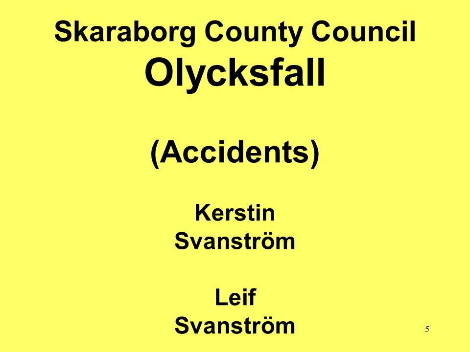 5 Skaraborg County Council Olycksfall (Accidents) Kerstin Svanström Leif Svanström