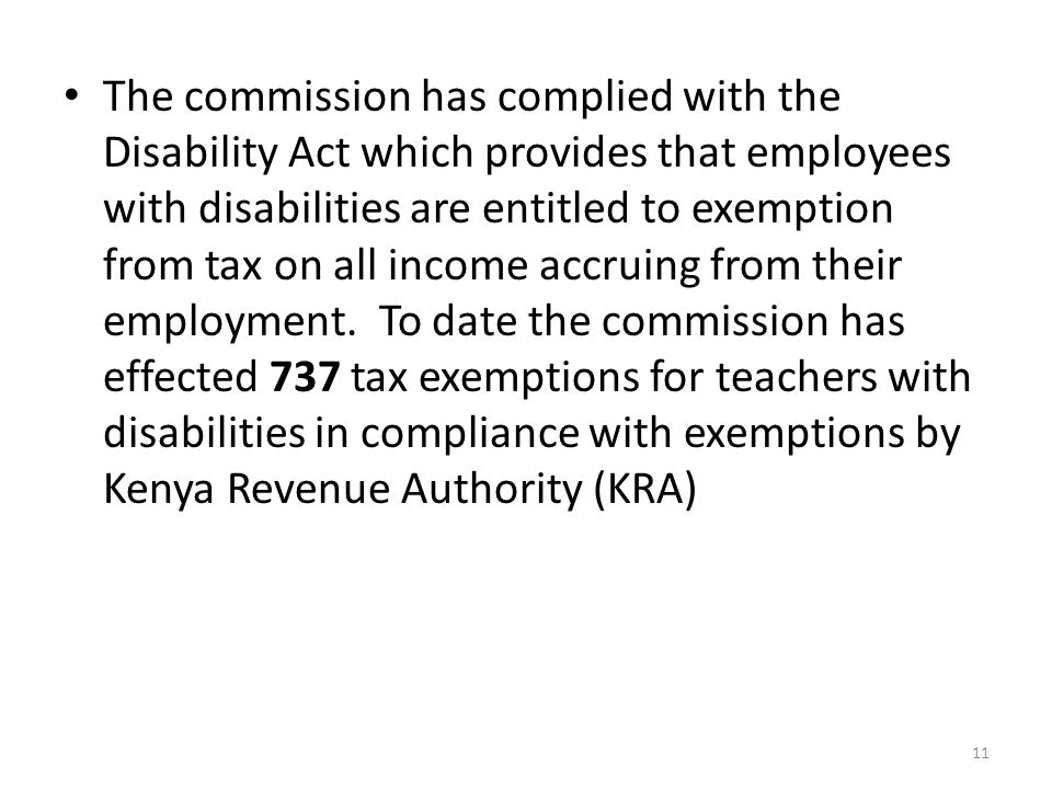 The commission has complied with the Disability Act which provides that employees with disabilities are entitled to exemption from tax on all income accruing from their employment.