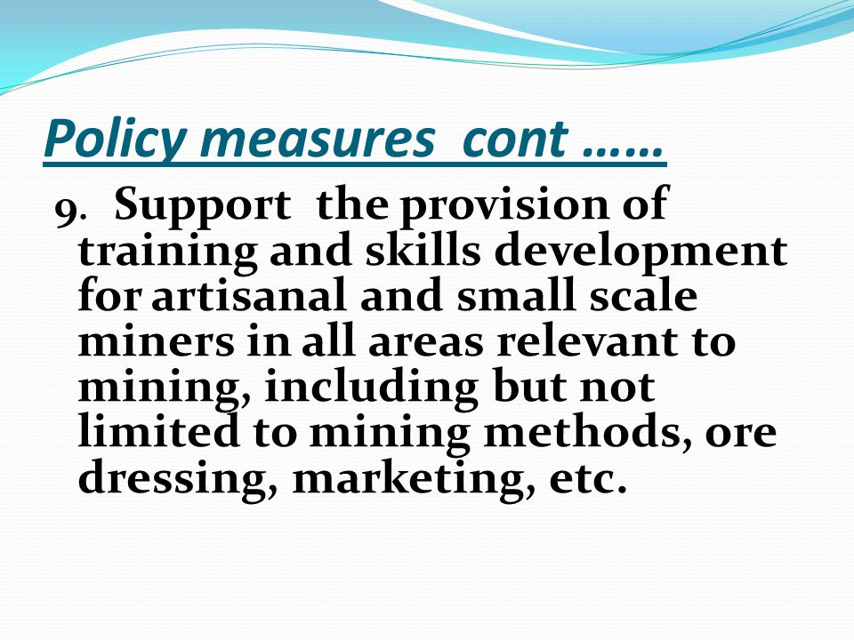 Policy measures cont …… 9.