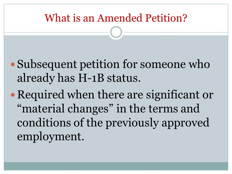 What is an Amended Petition. Subsequent petition for someone who already has H-1B status.
