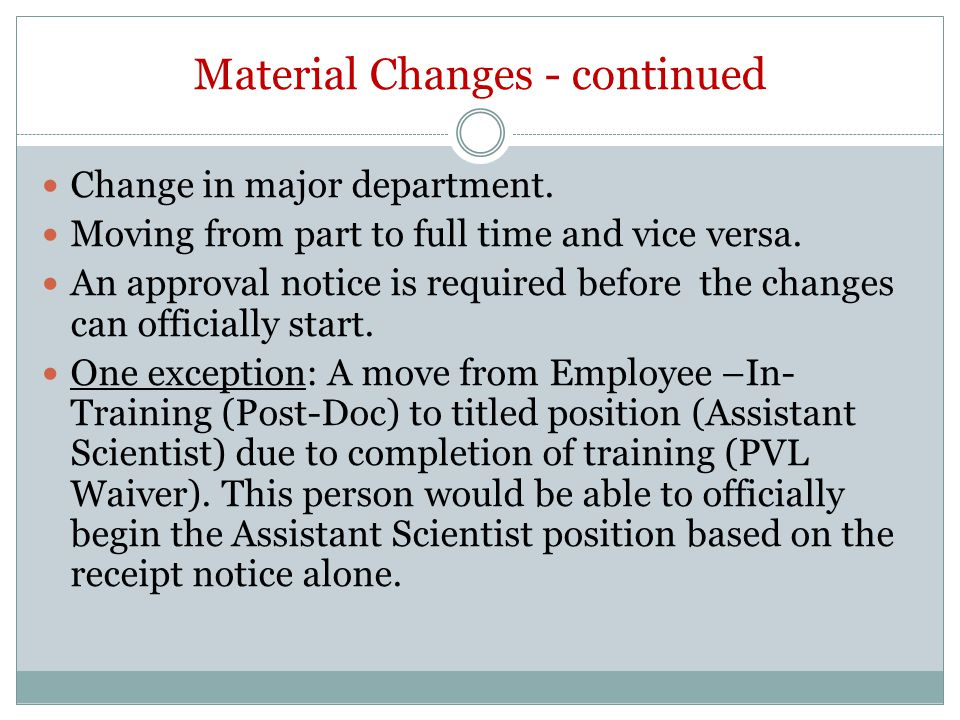What is Not Considered a Material Change.Minor changes in job responsibilities: e.g.