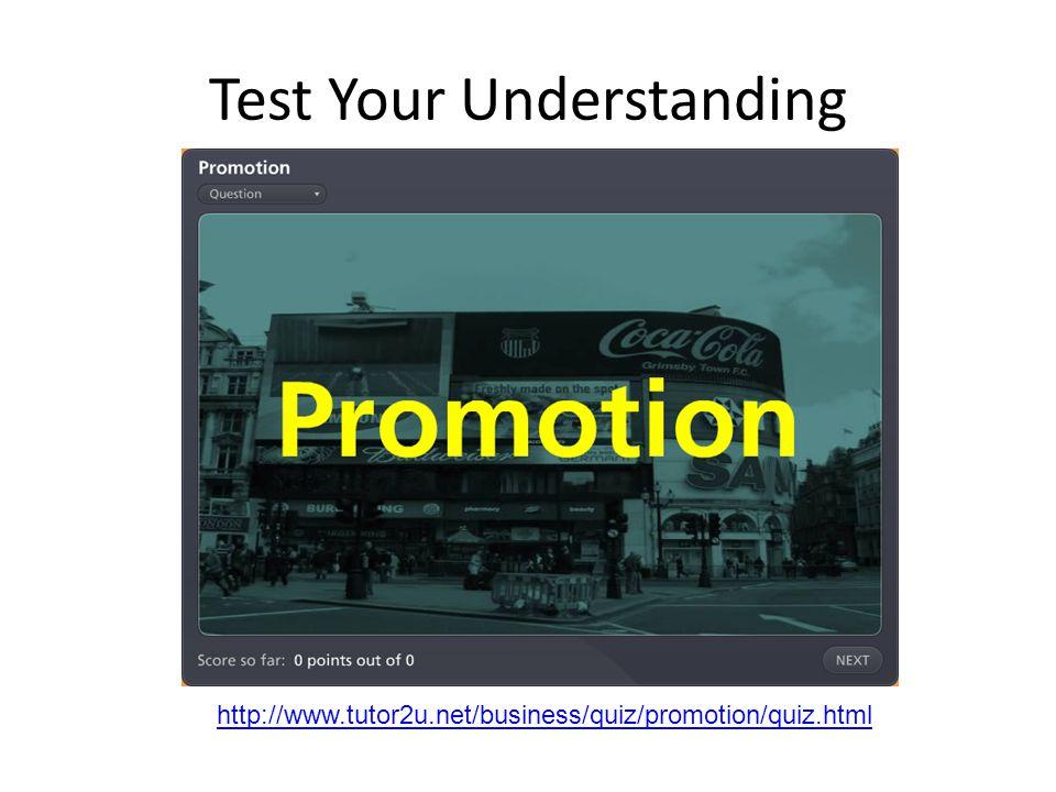 Test Your Understanding http://www.tutor2u.net/business/quiz/promotion/quiz.html