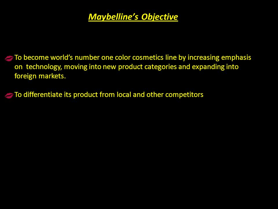 To become worlds number one color cosmetics line by increasing emphasis on technology, moving into new product categories and expanding into foreign m
