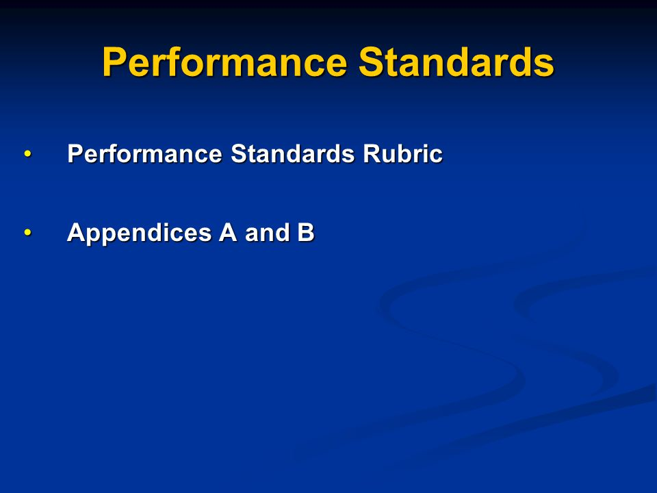 Performance Standards Performance Standards RubricPerformance Standards Rubric Appendices A and BAppendices A and B
