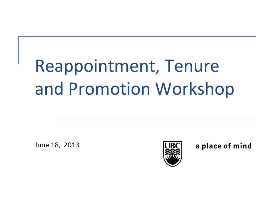 Reappointment, Tenure and Promotion Workshop June 18, 2013