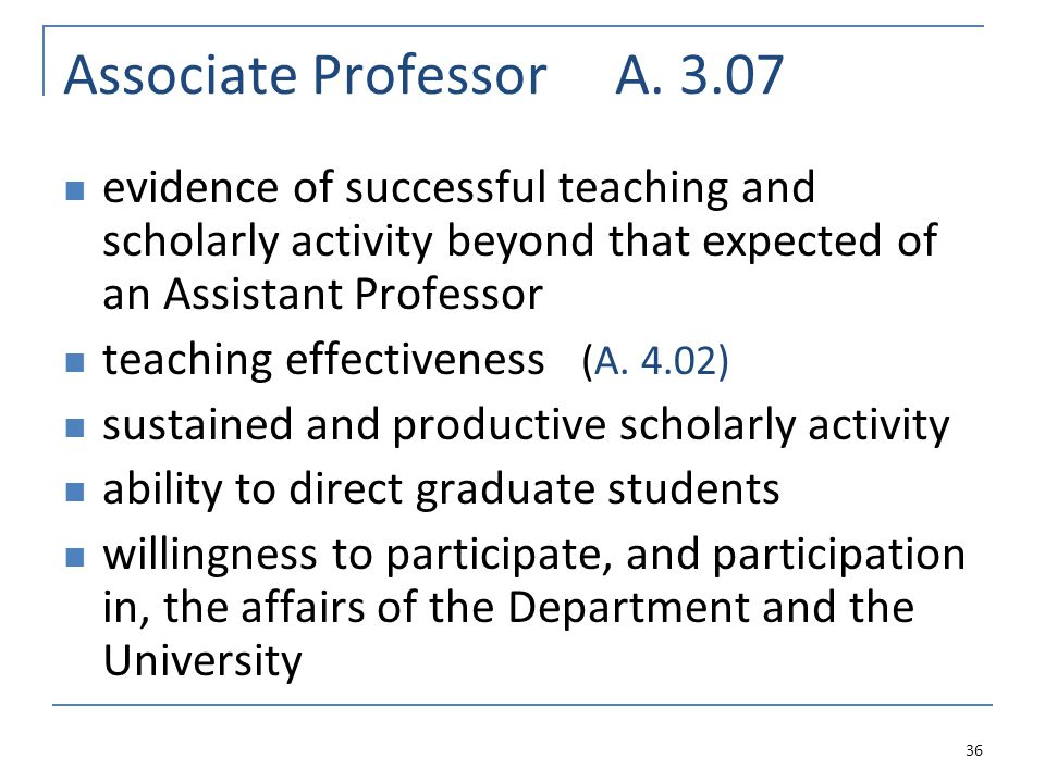 Associate Professor A. 3.07 evidence of successful teaching and scholarly activity beyond that expected of an Assistant Professor teaching effectivene