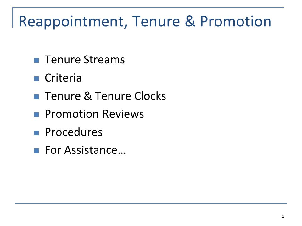 Reappointment, Tenure & Promotion Tenure Streams Criteria Tenure & Tenure Clocks Promotion Reviews Procedures For Assistance… 4