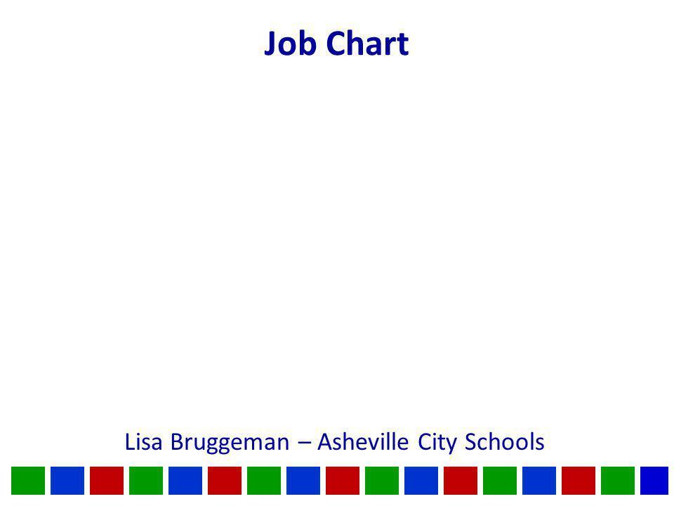 Job Chart Lisa Bruggeman – Asheville City Schools