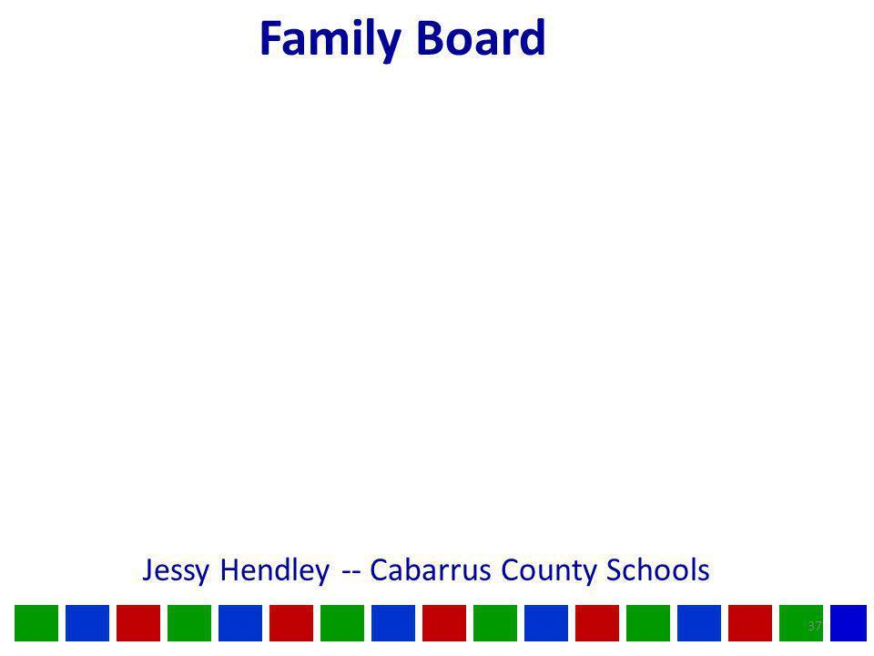 37 Family Board Jessy Hendley -- Cabarrus County Schools