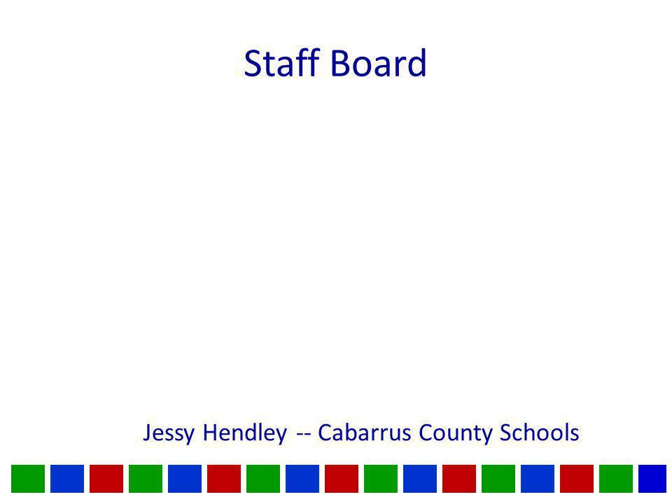 Staff Board Jessy Hendley -- Cabarrus County Schools