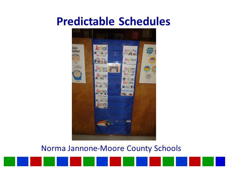 Predictable Schedules Norma Jannone-Moore County Schools