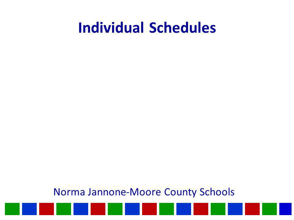 Individual Schedules Norma Jannone-Moore County Schools
