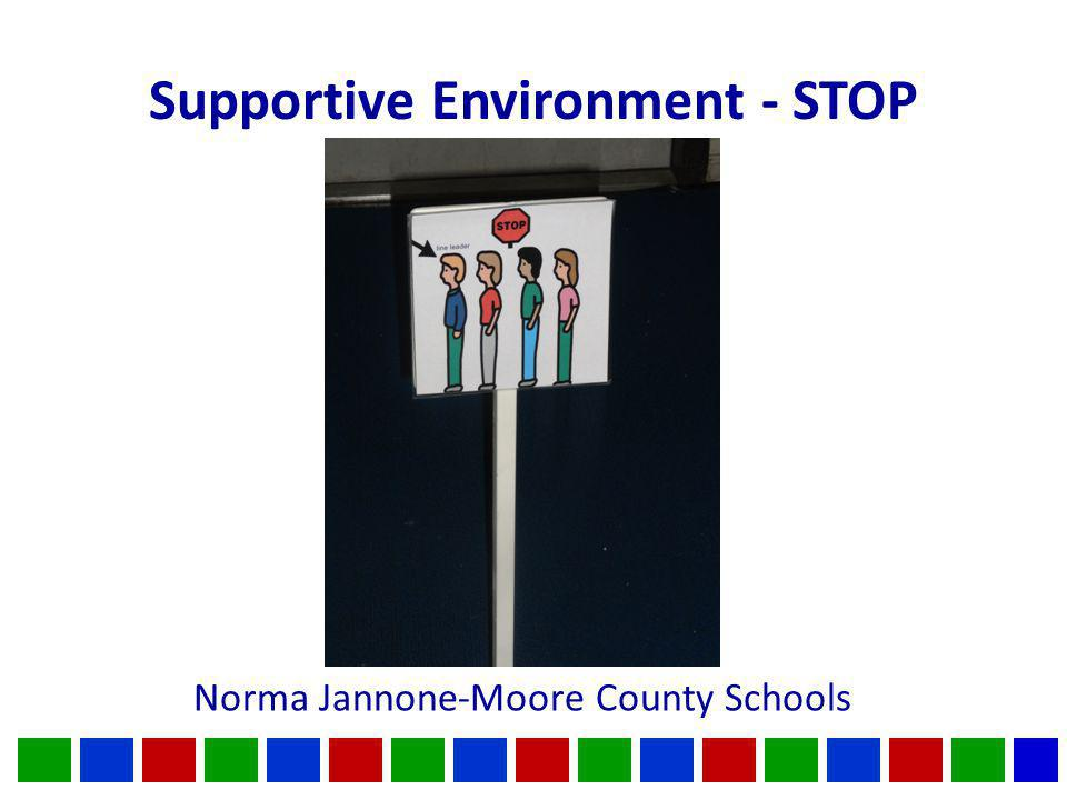 Supportive Environment - STOP Norma Jannone-Moore County Schools