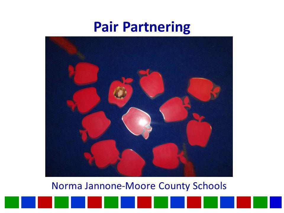 Pair Partnering Norma Jannone-Moore County Schools