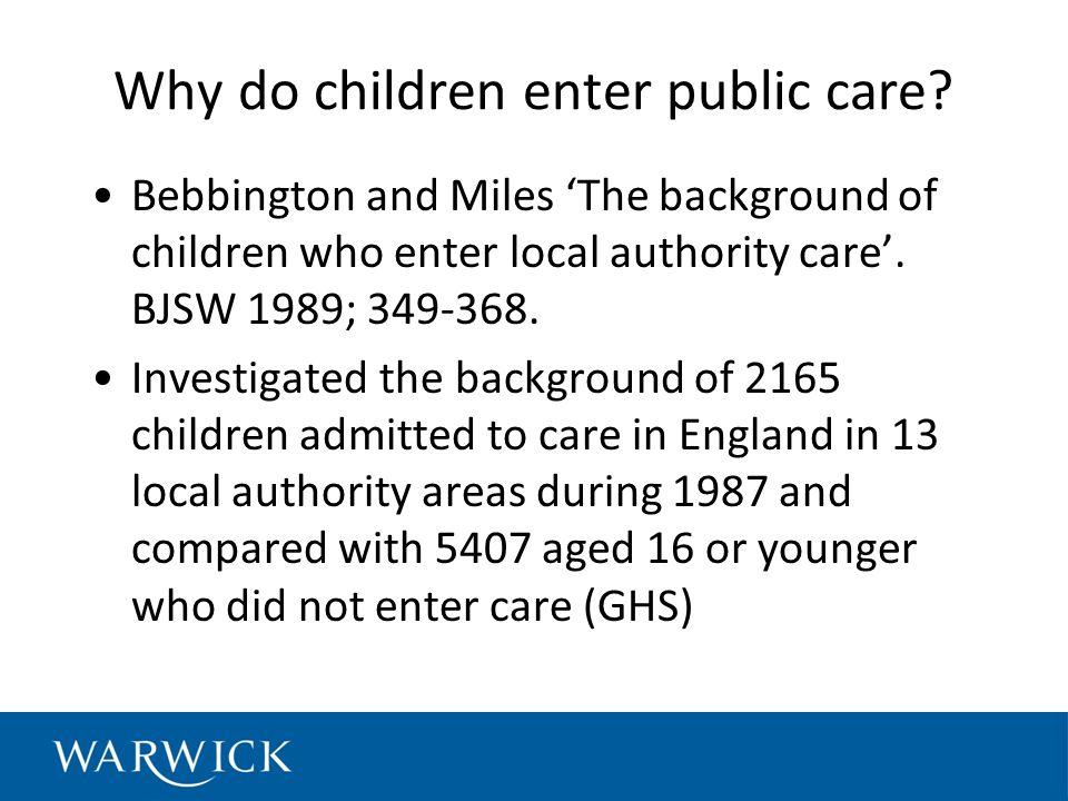 Why do children enter public care.