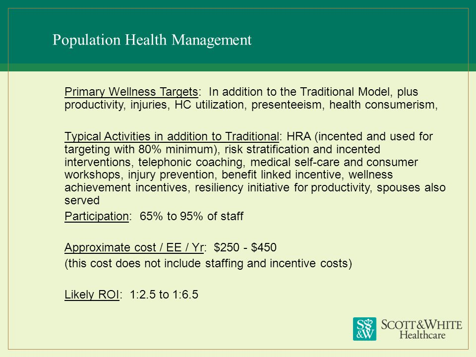 Population Health Management Primary Wellness Targets: In addition to the Traditional Model, plus productivity, injuries, HC utilization, presenteeism