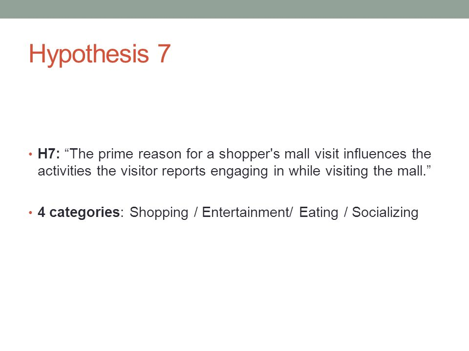 Hypothesis 7 H7: The prime reason for a shopper s mall visit influences the activities the visitor reports engaging in while visiting the mall.