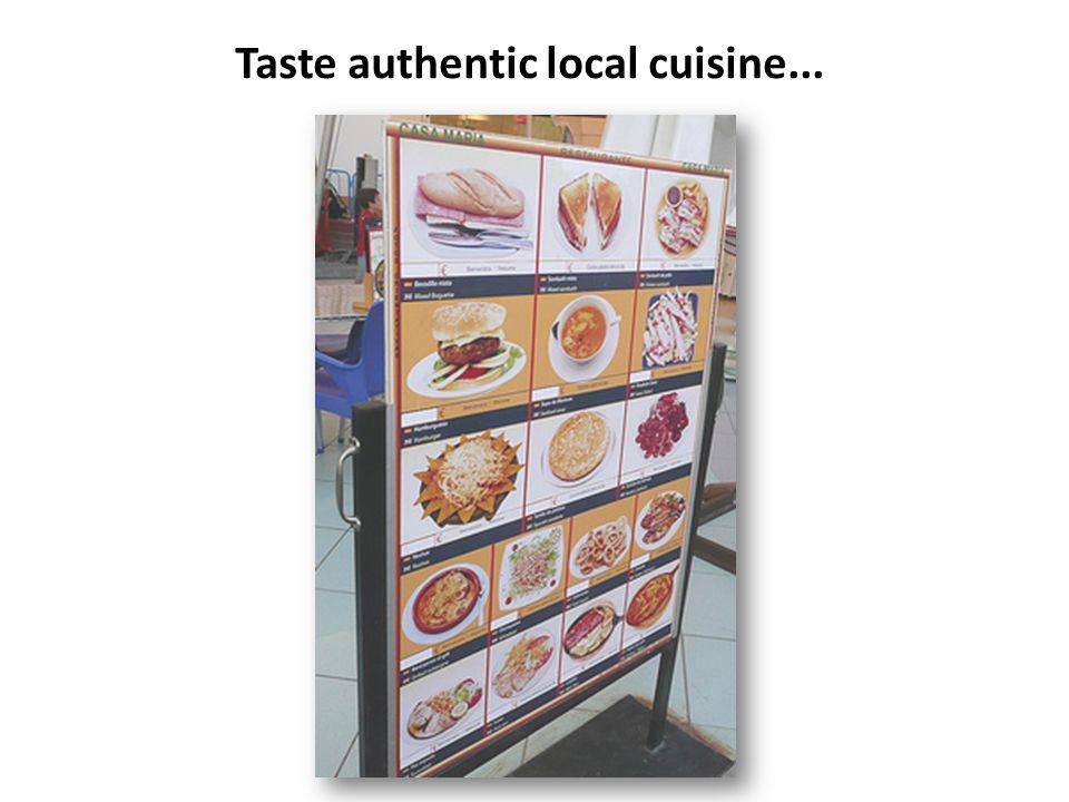 Taste authentic local cuisine...