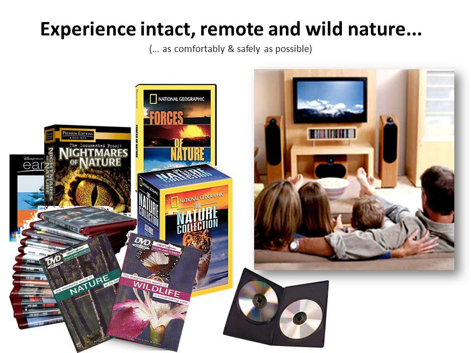 Experience intact, remote and wild nature... (... as comfortably & safely as possible)