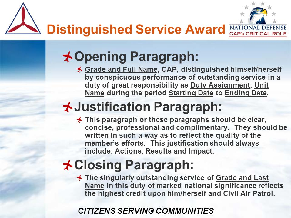 CITIZENS SERVING COMMUNITIES Distinguished Service Award Opening Paragraph: Grade and Full Name, CAP, distinguished himself/herself by conspicuous per