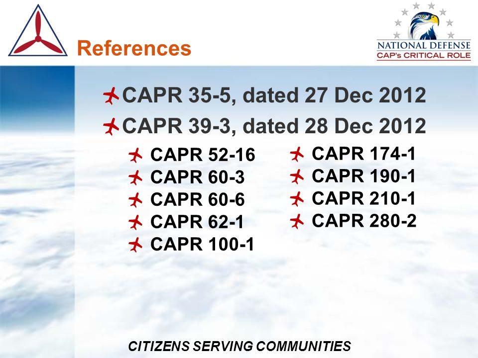 CITIZENS SERVING COMMUNITIES References CAPR 35-5, dated 27 Dec 2012 CAPR 39-3, dated 28 Dec 2012 CAPR 52-16 CAPR 60-3 CAPR 60-6 CAPR 62-1 CAPR 100-1