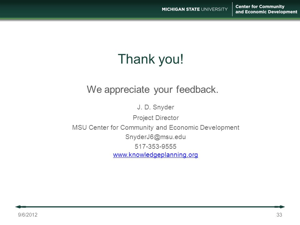 Thank you. 9/6/201233 We appreciate your feedback.
