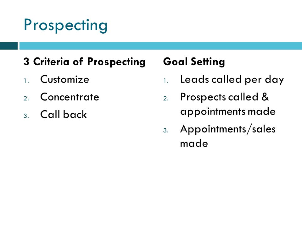Prospecting 3 Criteria of Prospecting 1. Customize 2.