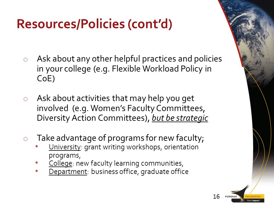 Resources/Policies (contd) o Ask about any other helpful practices and policies in your college (e.g.