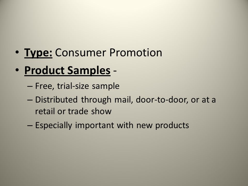 Type: Consumer Promotion Product Samples - – Free, trial-size sample – Distributed through mail, door-to-door, or at a retail or trade show – Especial