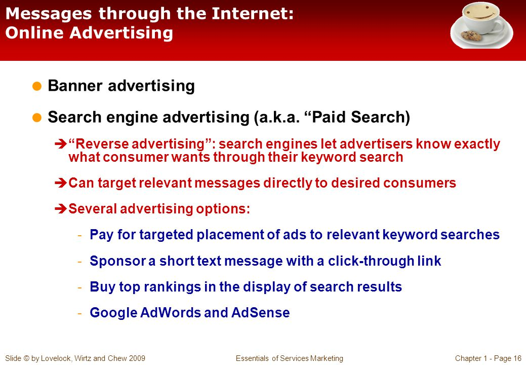 Slide © by Lovelock, Wirtz and Chew 2009 Essentials of Services MarketingChapter 1 - Page 16 Messages through the Internet: Online Advertising Banner