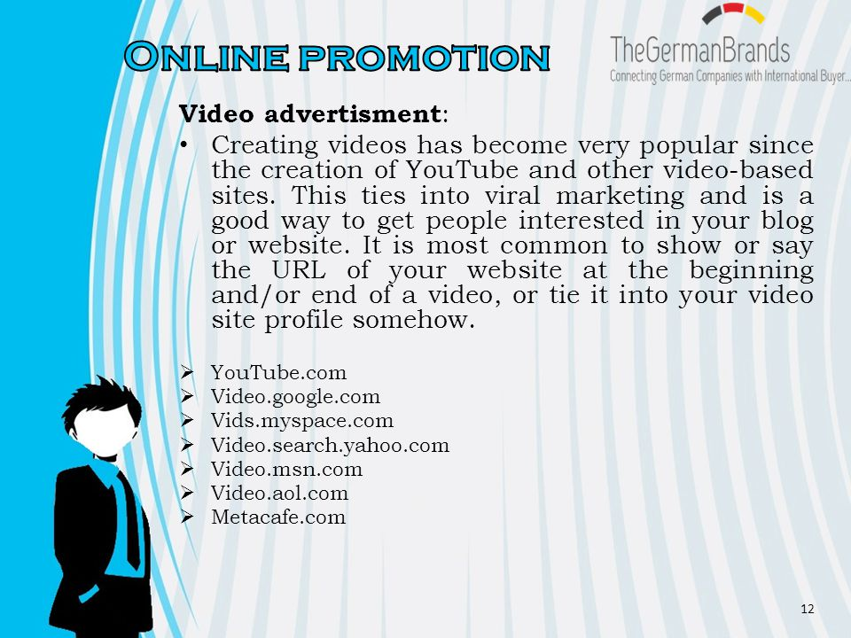 Video advertisment : Creating videos has become very popular since the creation of YouTube and other video-based sites.
