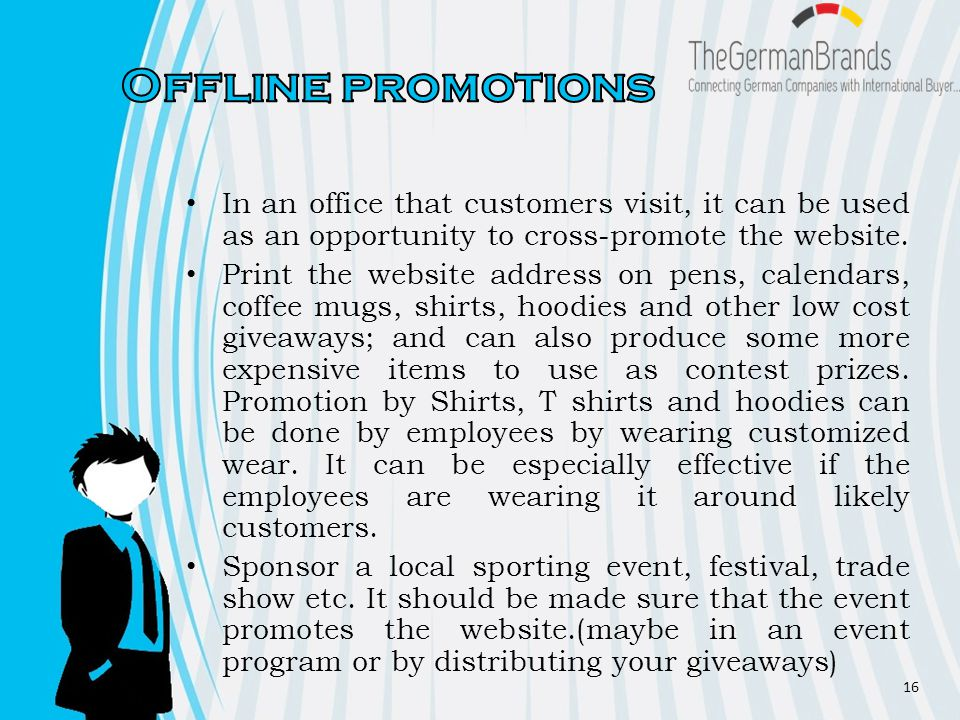 In an office that customers visit, it can be used as an opportunity to cross-promote the website.