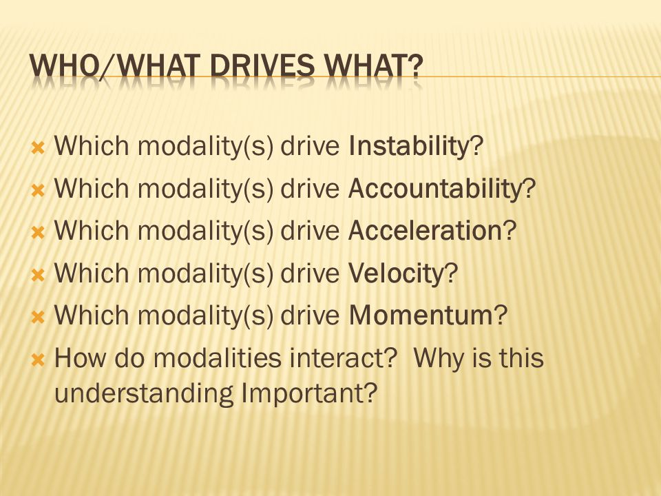Which modality(s) drive Instability? Which modality(s) drive Accountability? Which modality(s) drive Acceleration? Which modality(s) drive Velocity? W