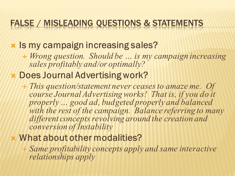 Is my campaign increasing sales? Wrong question. Should be … is my campaign increasing sales profitably and/or optimally? Does Journal Advertising wor