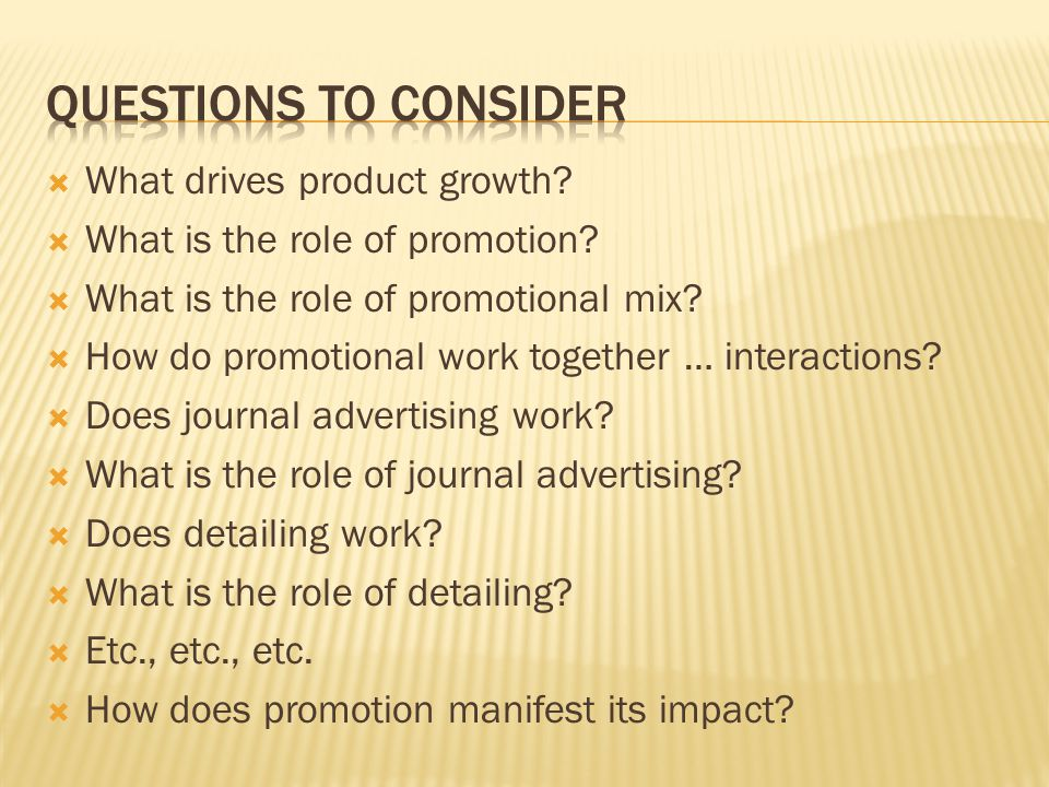 What drives product growth. What is the role of promotion.