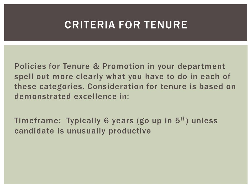Policies for Tenure & Promotion in your department spell out more clearly what you have to do in each of these categories.