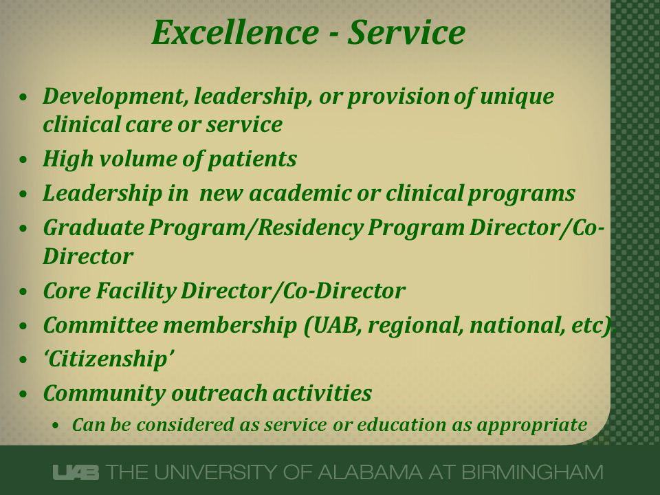 Excellence - Service Development, leadership, or provision of unique clinical care or service High volume of patients Leadership in new academic or cl