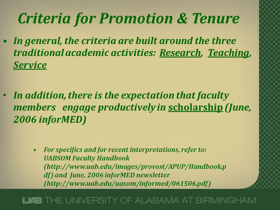 Criteria for Promotion & Tenure In general, the criteria are built around the three traditional academic activities: Research, Teaching, Service In ad