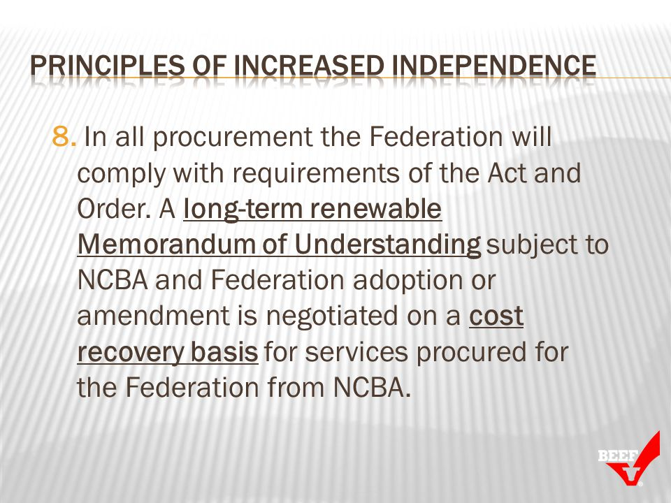 8. In all procurement the Federation will comply with requirements of the Act and Order.