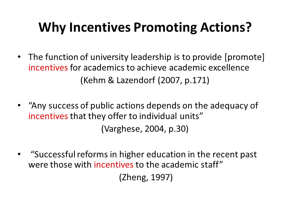 Why Incentives Promoting Actions.