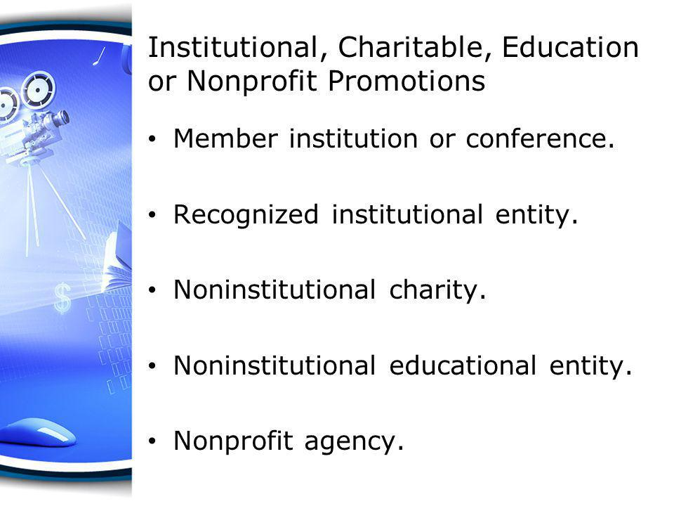 Member institution or conference. Recognized institutional entity. Noninstitutional charity. Noninstitutional educational entity. Nonprofit agency.