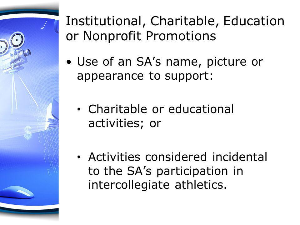 Institutional, Charitable, Education or Nonprofit Promotions Conditions: Written approval from director of athletics (or designee, not a coach).