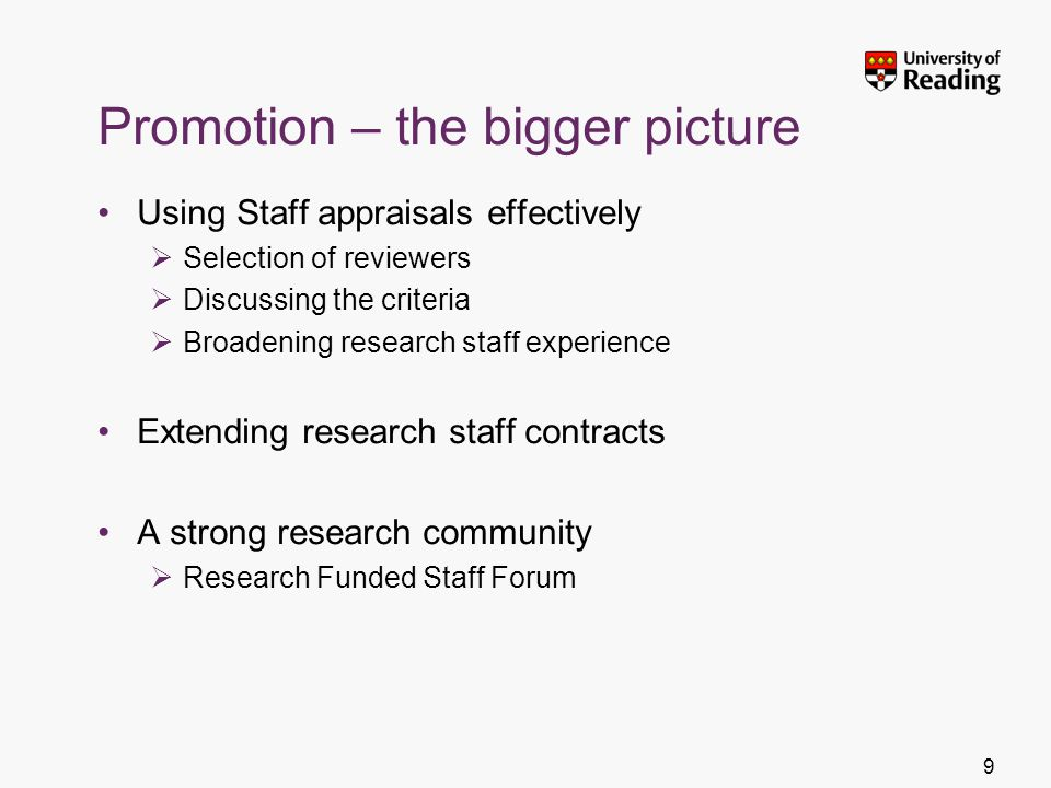 Promotion – the bigger picture Using Staff appraisals effectively Selection of reviewers Discussing the criteria Broadening research staff experience