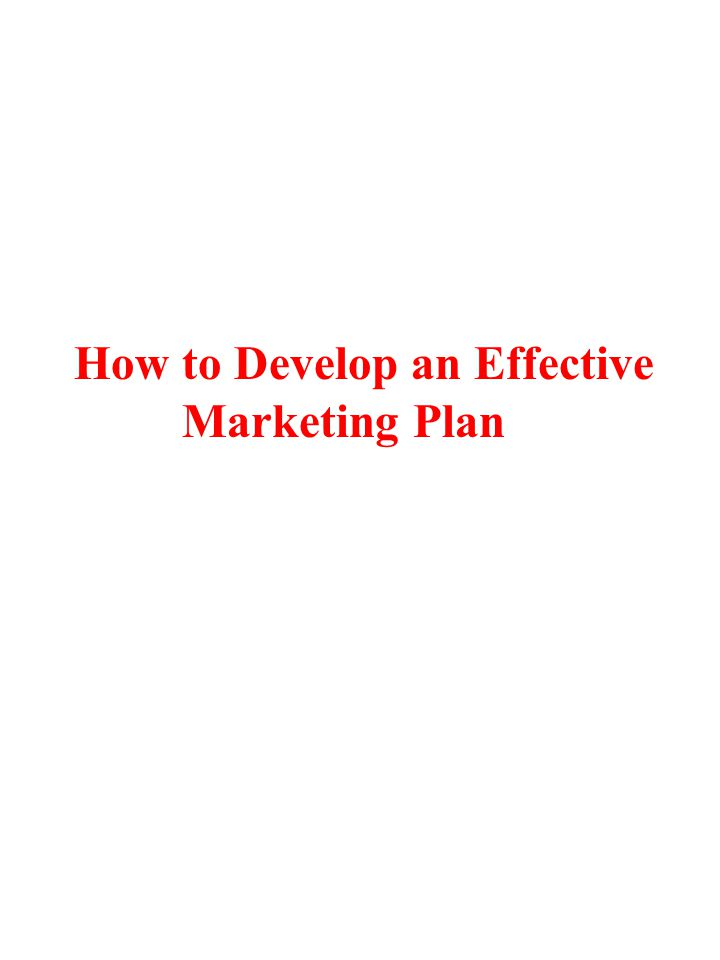 How to Develop an Effective Marketing Plan