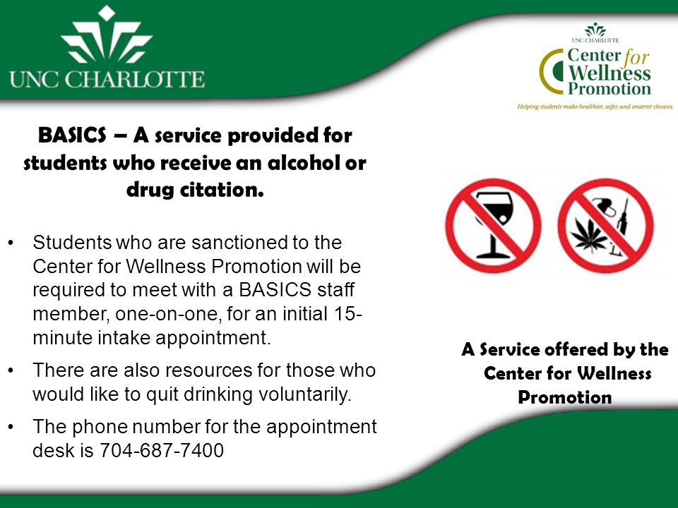 BASICS – A service provided for students who receive an alcohol or drug citation.