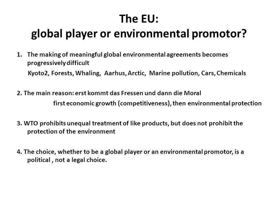 The EU: global player or environmental promotor? 1.The making of meaningful global environmental agreements becomes progressively difficult Kyoto2, Fo