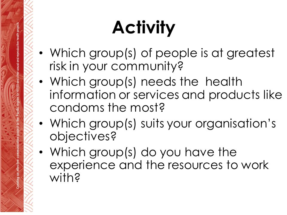 Activity Which group(s) of people is at greatest risk in your community.