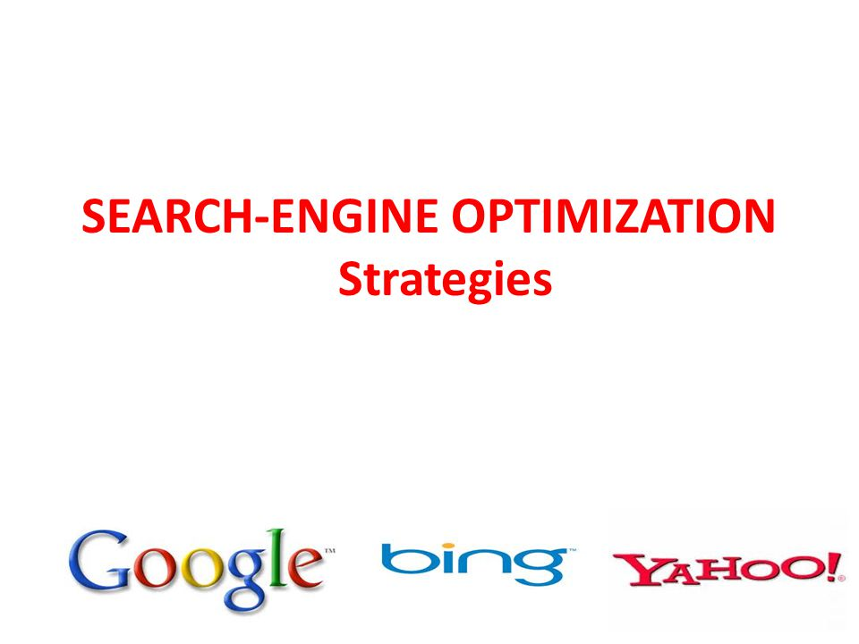 SEARCH-ENGINE OPTIMIZATION Strategies