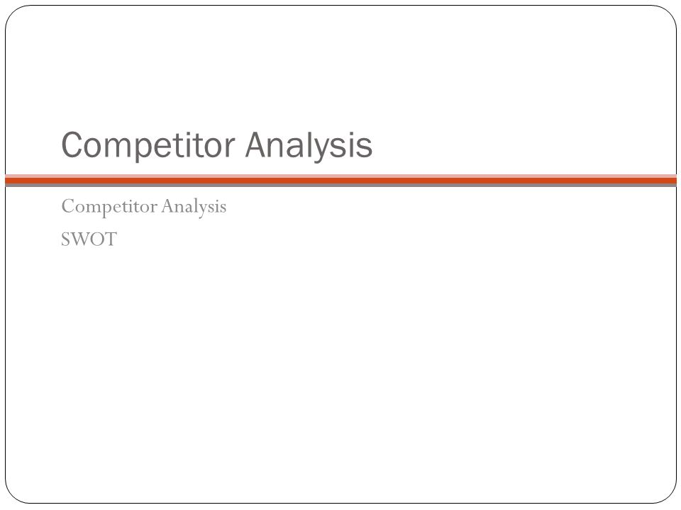 Competitor Analysis SWOT