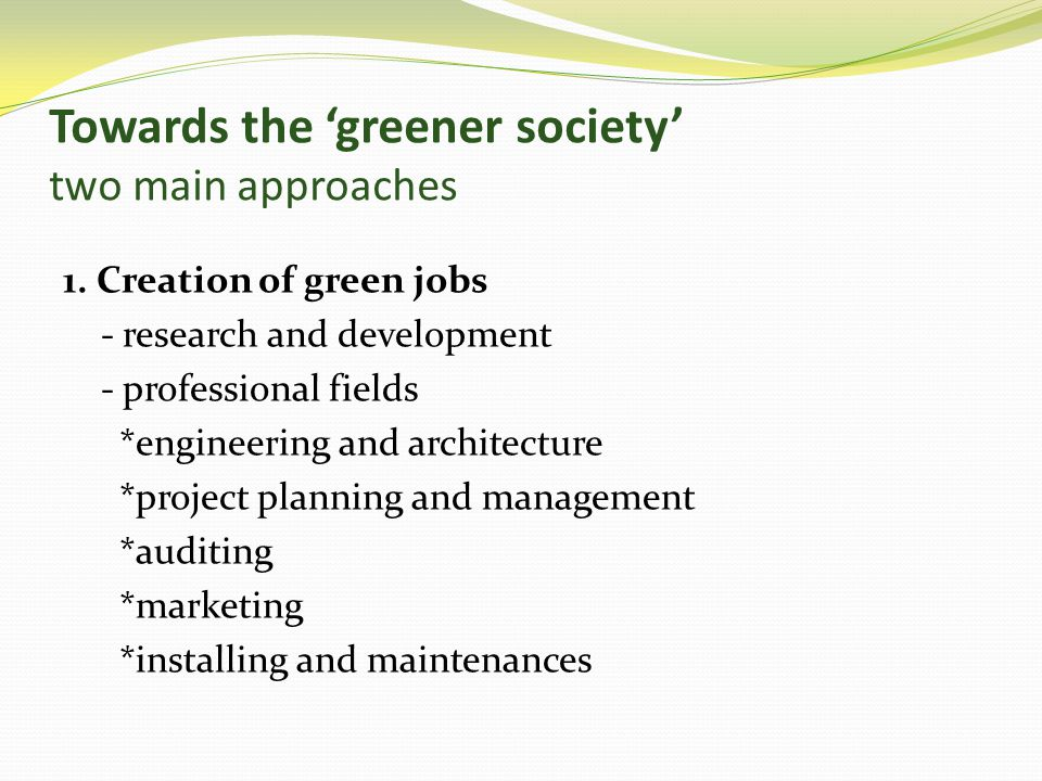 Towards the greener society two main approaches 1.